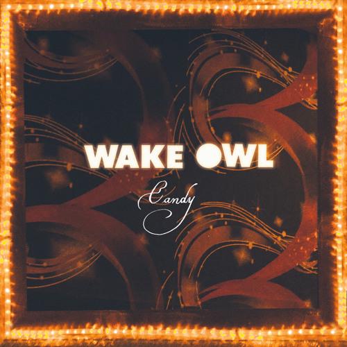 Wake Owl - Candy