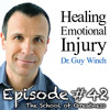 Dr. Guy Winch: The Science Behind Healing Emotional Injury