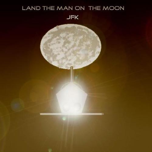 Land the man on the moon ( President John F. Kennedy)