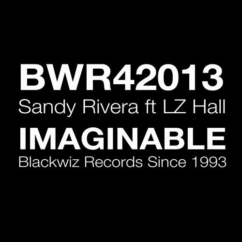 Sandy Rivera ft LZ Hall - Imaginable (Kings Of Tomorrow's Classic Mix)