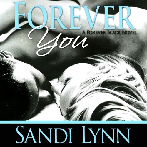 Forever You by Sandi Lynn, Narrated by Felicity Munroe, David Benjamin Bliss