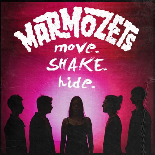 Marmozets - Move Shake Hide