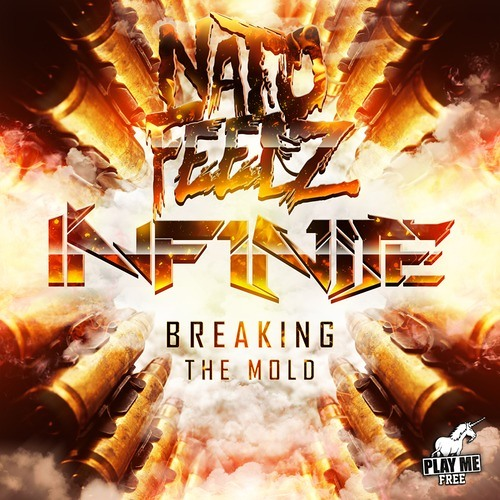 Breaking The Mold by INF1N1TE & Nato Feelz