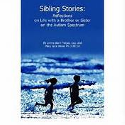 Sibling Stories with Dr. Mary Jane Weiss
