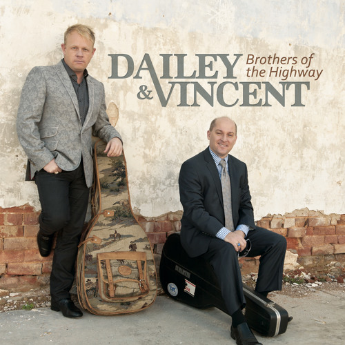 Brothers Of The Highway | Dailey & Vincent