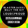 Blasterjaxx & Billy The Kit - Loud & Proud (Marrellos Kick Edit)