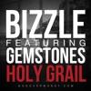 Bizzle - Holy Grail ft. Gemstones