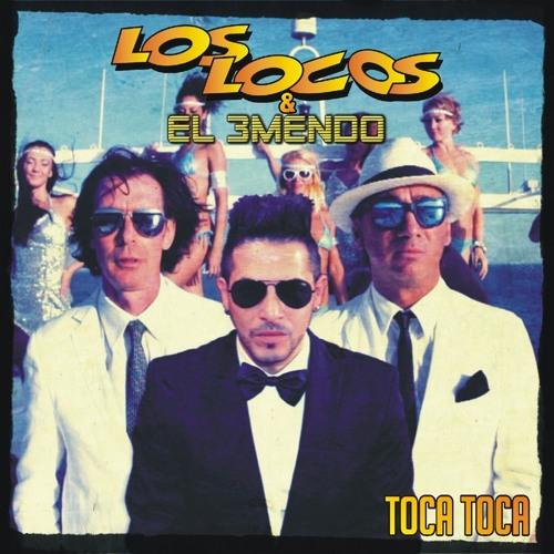Los Locos & El 3mendo - Toca Toca (Jack Smeraglia Original Radio Edit)