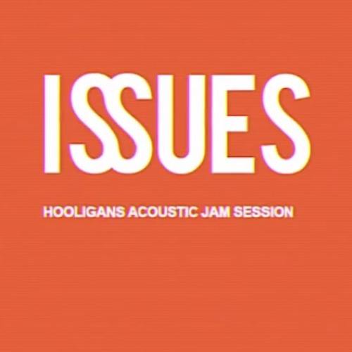 Issues - Hooligans Acoustic Jam Session