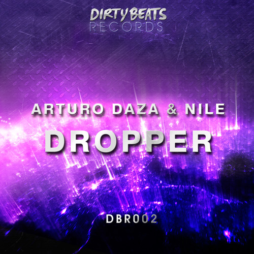 Arturo Daza & Nile - Dropper (Original Mix) [Dirty Beats Records] OUT NOW!