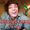 Christmas Gnome Song (Lyrics in Description) - 2013 - Brent Brown - Original (Christmas Songs)