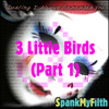 3 Little Birds (Part 1)