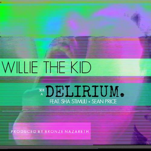 Willie The Kid feat. Sha Stimuli and Sean Price - Delirium