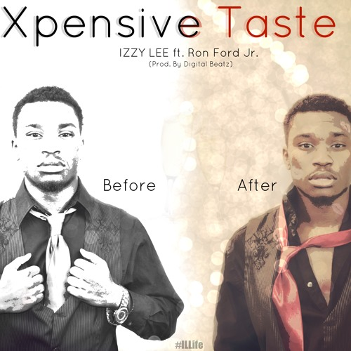 Xpensive Taste - Izzy Lee ft. Ron Jay-R. (Prod. By Digital Beatz)
