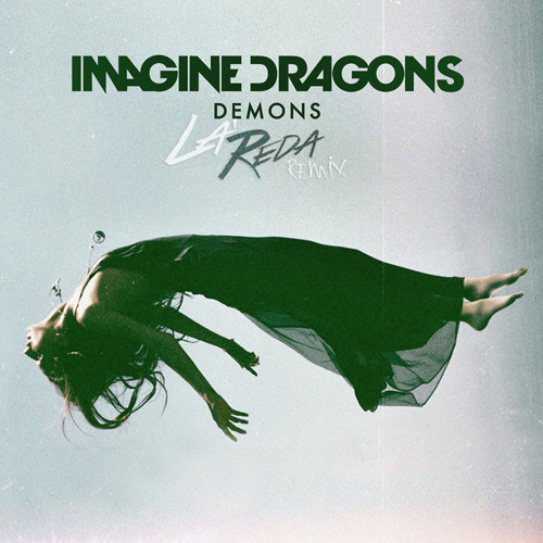 Imagine Dragons - Demons (La'Reda Remix)[OFFICIAL]