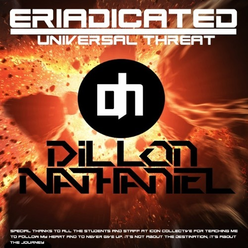 Eradicated by Dillon Nathaniel - Electro.NET Exclusive