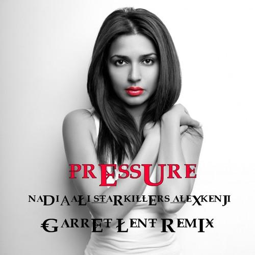 Nadia Ali, Starkillers, Alex Kenji - Pressure (Garret Lent Remix)