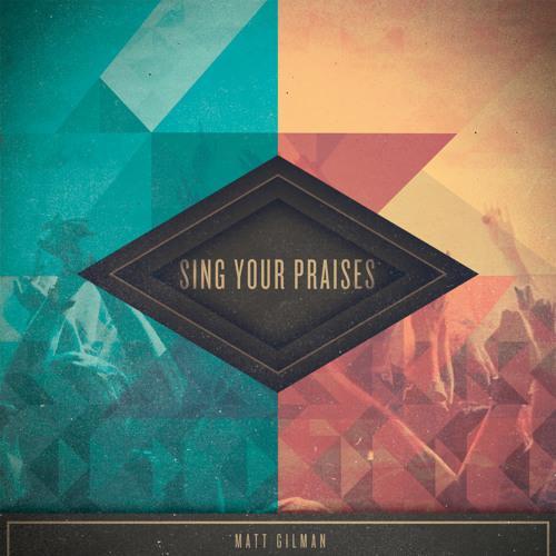 Sing Your Praises Feat. Har Megiddo by Matt Gilman (Sample) OUT DEC 16TH!