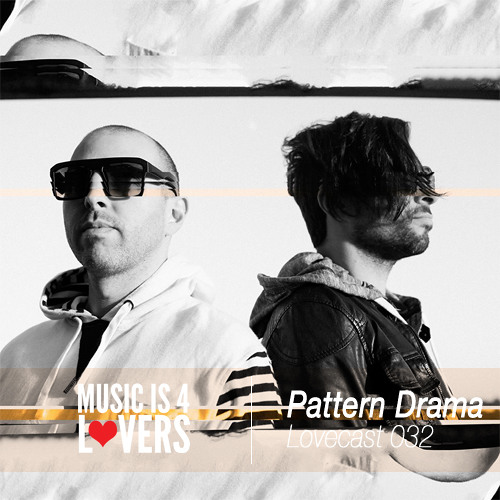 Lovecast Episode 032 - Pattern Drama [Musicis4Lovers.com]