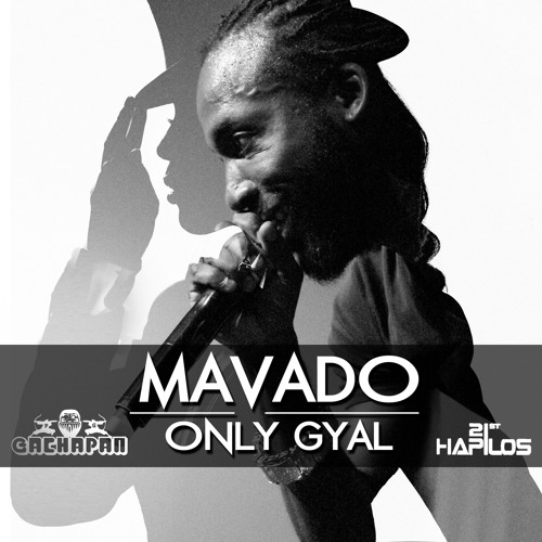 ONLY GYAL/MAVADO produce by Gachapan Records [DEC 2013]