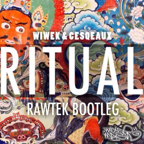 Wiwek & Cesqeaux - Ritual (RAWTEK BOOTLEG)