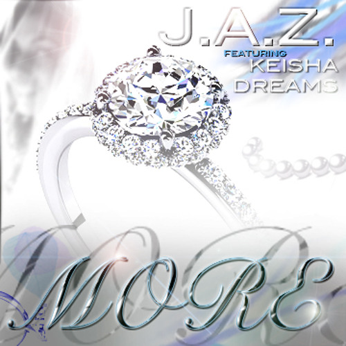 J.A.Z. (Justified And Zealous) - MORE (feat Keisha Dreams)