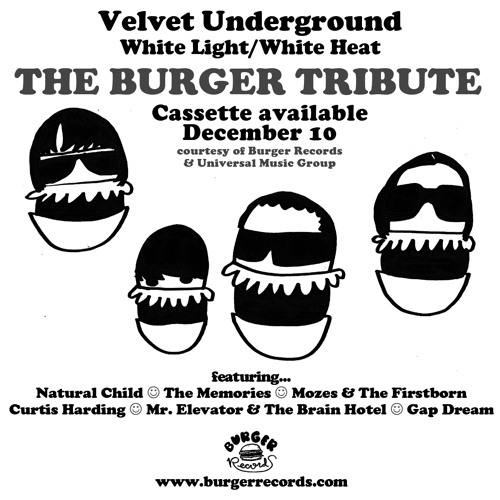 BURGER TRIBUTE TO VELVET UNDERGROUND'S WHITE LIGHT/WHITE HEAT
