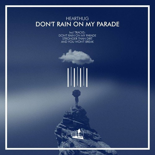 A1. HearThuG - Don't Rain On My Parade (Original) - DTD Records - Out 18.11.2013