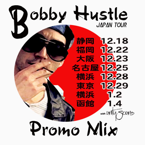 Bobby Hustle Japan Tour 2013 Promo Mix by Unity Sound - Dec2013