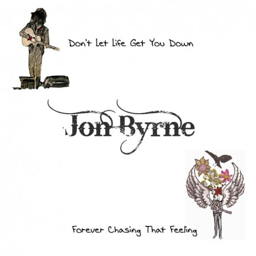 JON BYRNE - Don't Let Life Get You Down