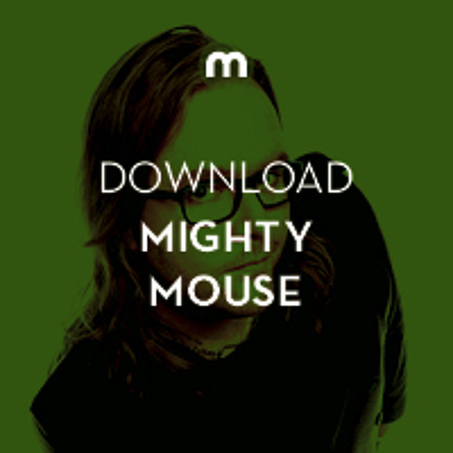 Download: Mighty Mouse 'Mixmag Mixtape'