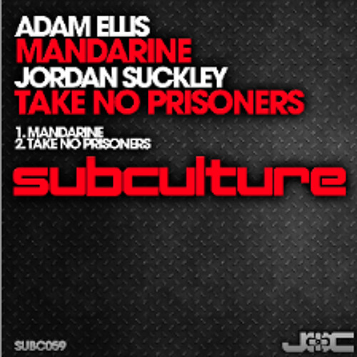 Jordan Suckley- Take No Prisoners (orig Mix) [Subculture] OUT NOW