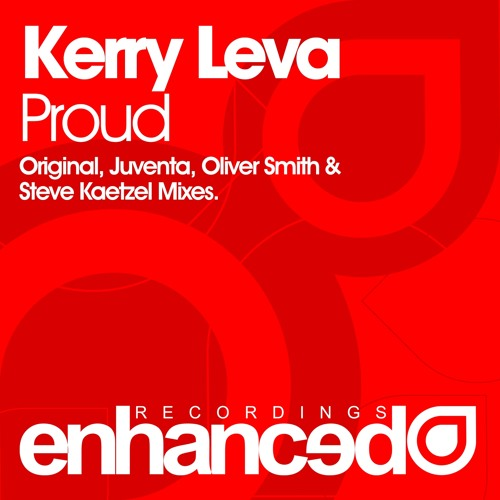Kerry Leva - Proud (Oliver Smith Remix) [OUT NOW]