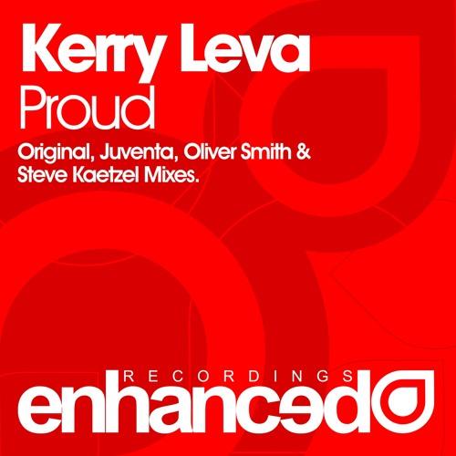 Kerry Leva - Proud (Steve Kaetzel Remix) [OUT NOW]