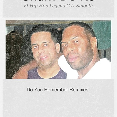 Do You Remember feat. C.L. Smooth