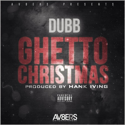 Ghetto Christmas by DUBB (Prod. by Hank Iving)