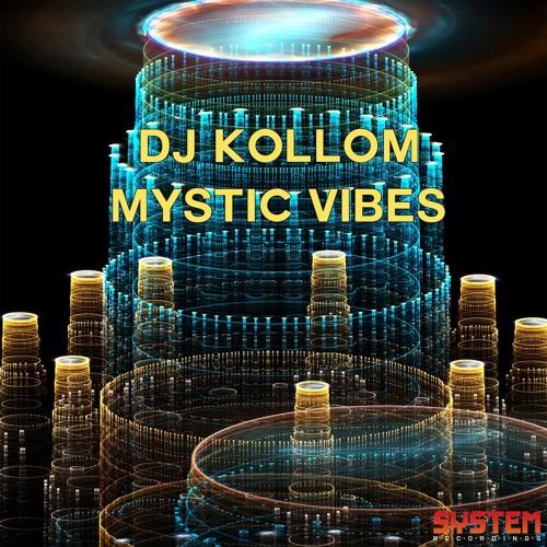 Dj Kollom - Mystic Vibes (Club Mix)