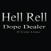 HELL RELL FT CORY GUNZ Dope Dealer Freestyle