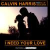 Calvin Harris ft Ellie Goulding---I Need Your Love