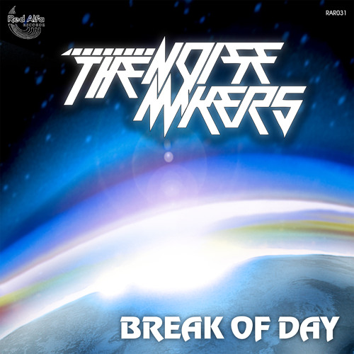 The Noise-Makers - Break Of Day (CLIP)