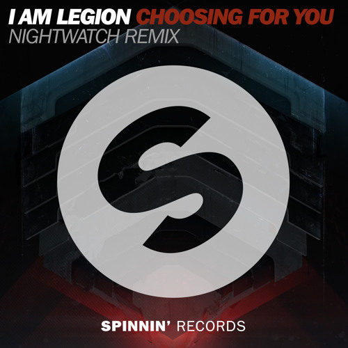 I Am Legion - Choosing For You (Nightwatch Remix) [Available December 27]