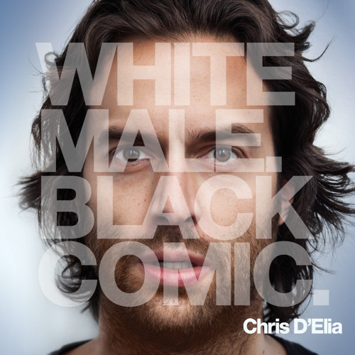 British Dudes   CHRIS D'ELIA   White Male. Black Comic.
