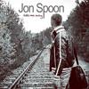 Jon Spoon - Take Me Away