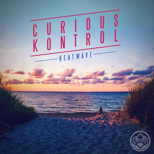 Curious Kontrol - Heatwave EP [SUB001]