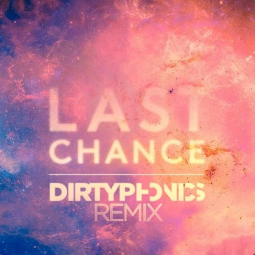 Kaskade & Project 46 - Last Chance (Dirtyphonics Remix)