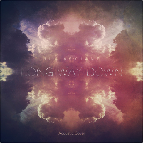 HillaryJane - Long Way Down acoustic cover
