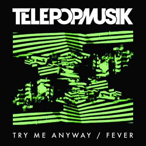 TELEPOPMUSIK Fever (Noire Maison rmx)