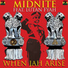When JAH Arise - Midnite feat. Lutan Fyah