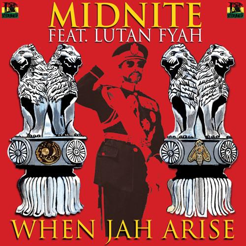 When JAH Arise - Midnite feat. Lutan Fyah