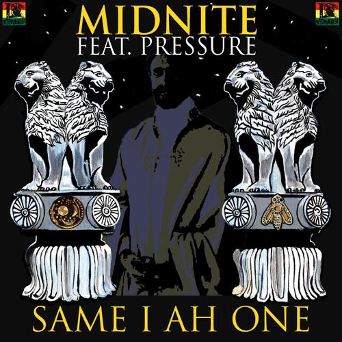 Same I Ah One - Midnite feat. Pressure
